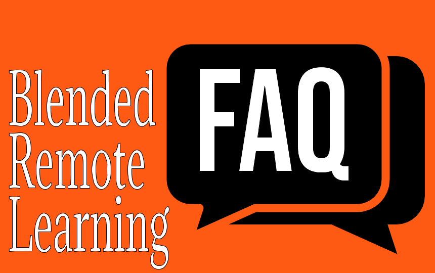 Blended Remote Learning FAQ