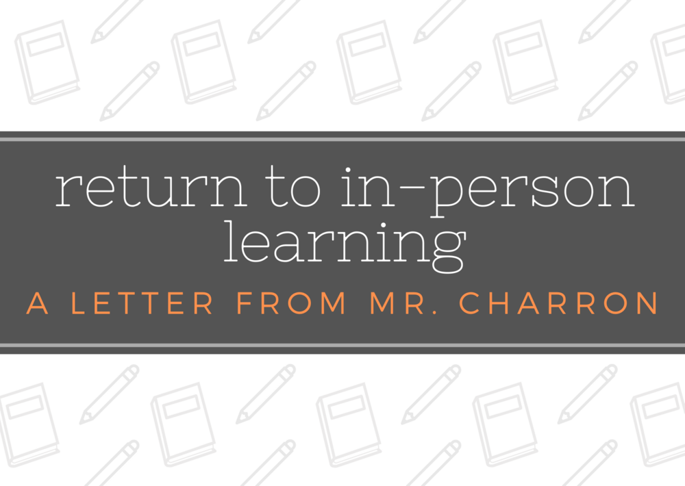 Return to In-Person Learning: A Letter From Mr. Charron