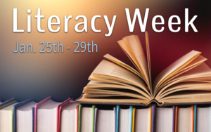 Literacy Week: Jan. 25th - 29th